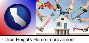 home improvement concepts and tools in Citrus Heights, CA