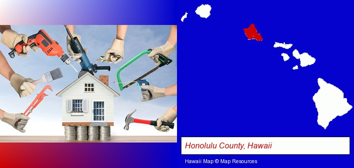 home improvement concepts and tools; Honolulu County, Hawaii highlighted in red on a map