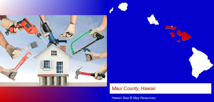 home improvement concepts and tools; Maui County, Hawaii highlighted in red on a map