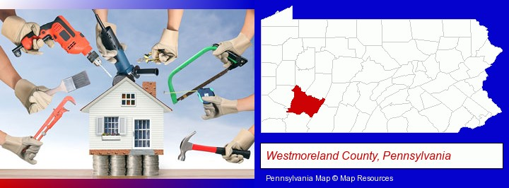 home improvement concepts and tools; Westmoreland County, Pennsylvania highlighted in red on a map